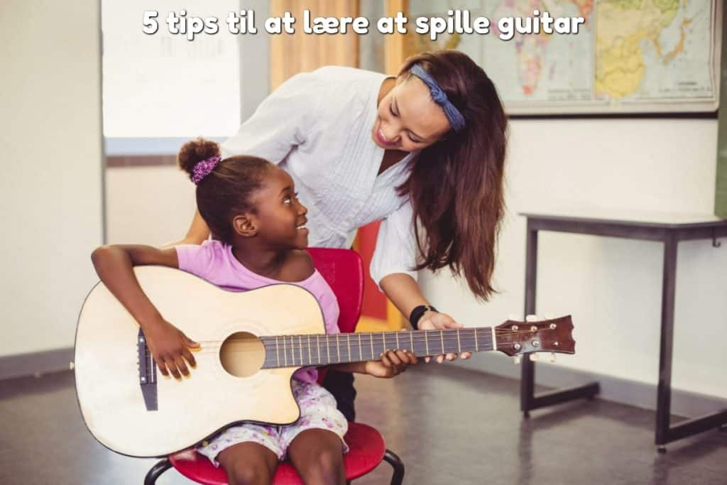 5 tips til at lære at spille guitar